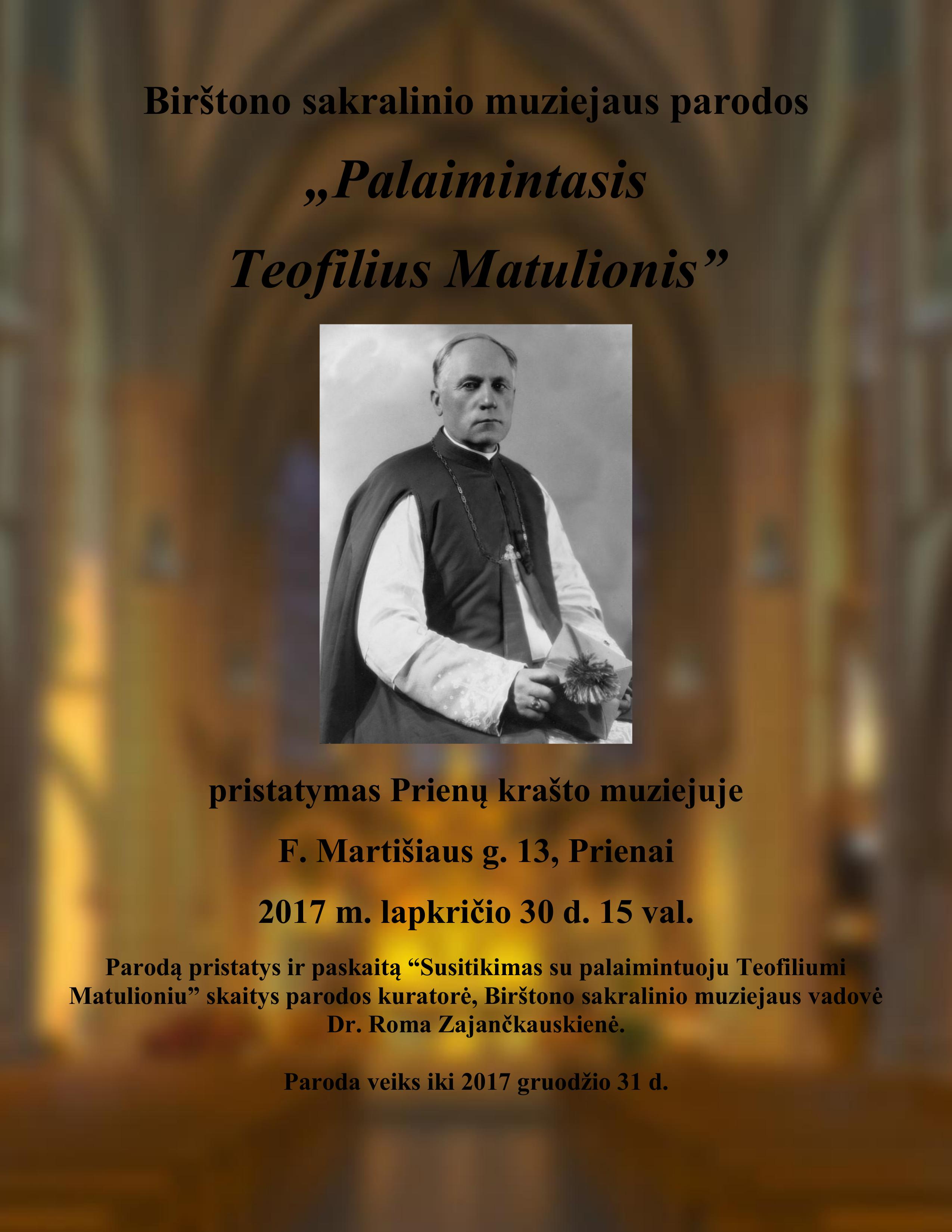 """Birštono sakralinio muziejaus parodos """"Palaimintasis Teofilius Matulionis""""   pristatymas Prienų krašto muziejuje"""